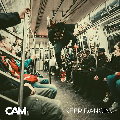 Keep Dancing by Cam