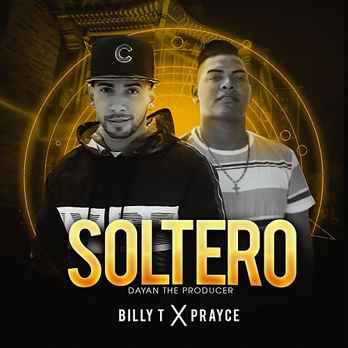 Soltero (feat. Prayce) by Billy T