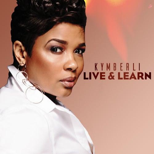 Live & Learn de Kymberli