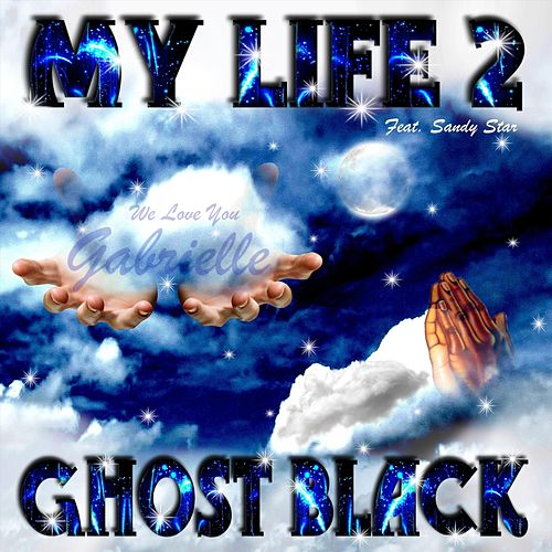 My Life 2 (feat. Sandy Star) by Ghost Black
