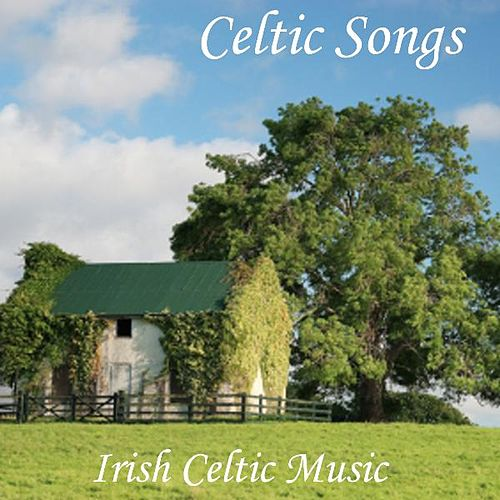 Celtic Songs - Irish Celtic Music by Irish Celtic Music