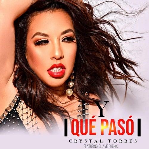Y Qué Pasó (feat. El Ave Phenix) von Crystal Torres