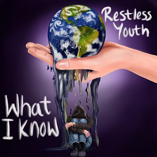 What I Know by Restless Youth