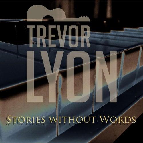 Stories Without Words de Trevor Lyon
