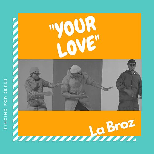 Your Love von Br'oZ