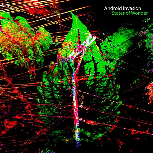 States of Wonder by Android Invasion