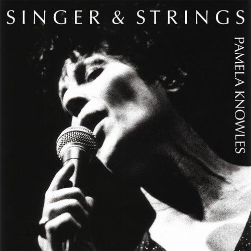 Singer & Strings by Pamela Knowles