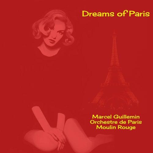Dreams of Paris di Marcel Guillemin