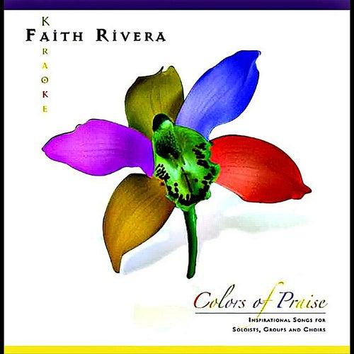 Colors of Praise by Faith Rivera