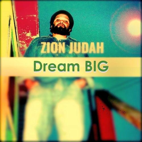 Dream Big de Zion Judah