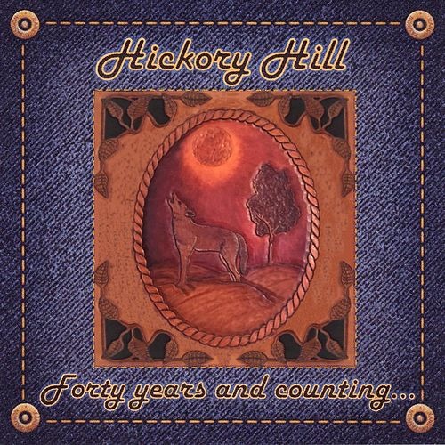 Forty Years and Counting... by Hickory Hill