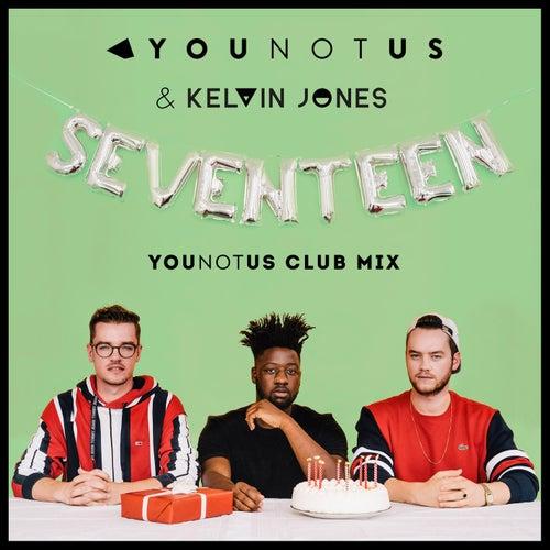 Seventeen (YouNotUs Club Mix) by Younotus