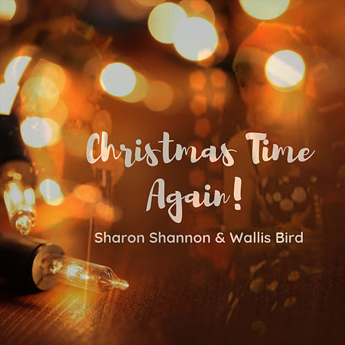 Christmas Time Again! by Sharon Shannon