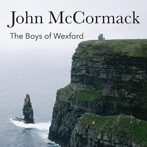 The Boys of Wexford by John McCormack