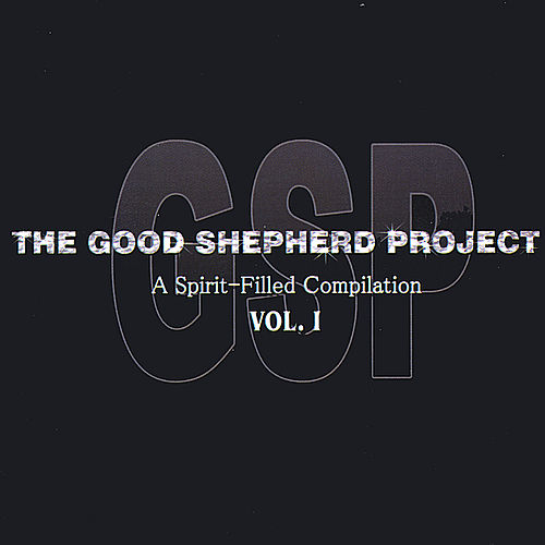 The Good Shepherd Project: A Spirit-Filled Compilation, Vol. 1 by Bill & Gloria Gaither