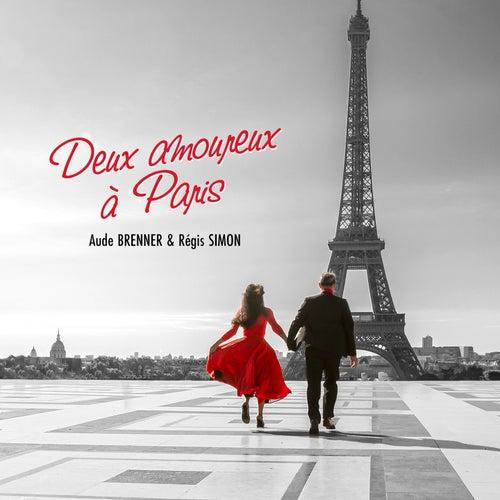 Deux amoureux à Paris de Aude Brenner & Régis Simon