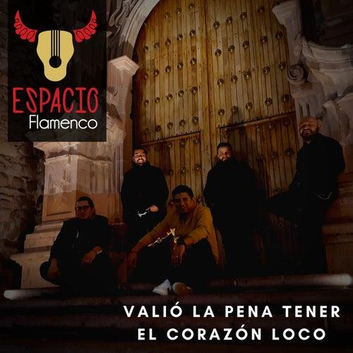 Valió la pena el corazón loco de Espacio Flamenco
