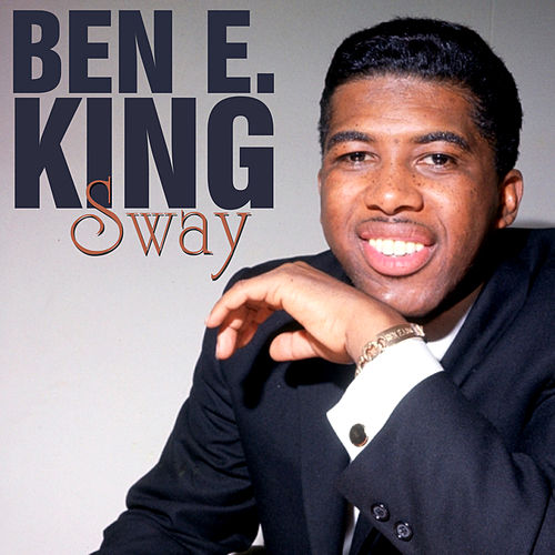 Sway by Ben E. King