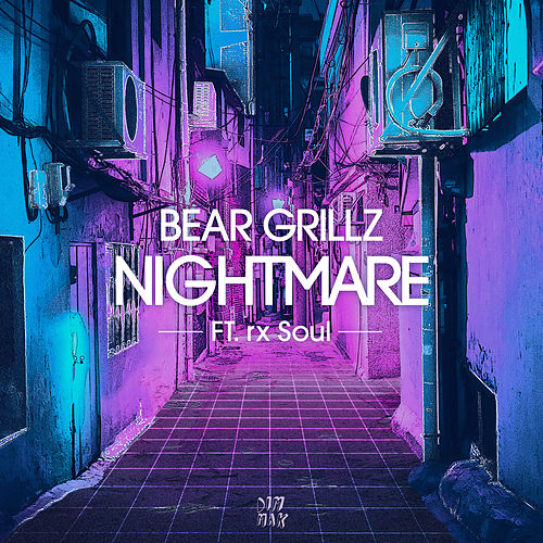 Nightmare (feat. rx Soul) von Bear Grillz
