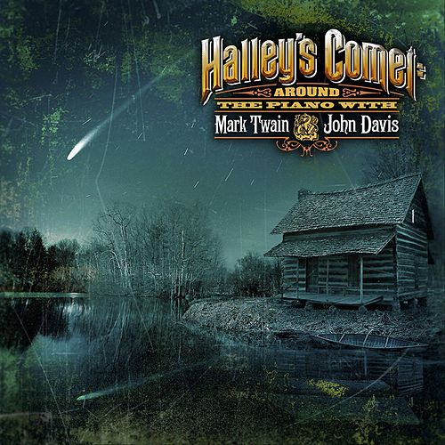 Halley's Comet: Around the Piano with Mark Twain & John Davis de John Davis