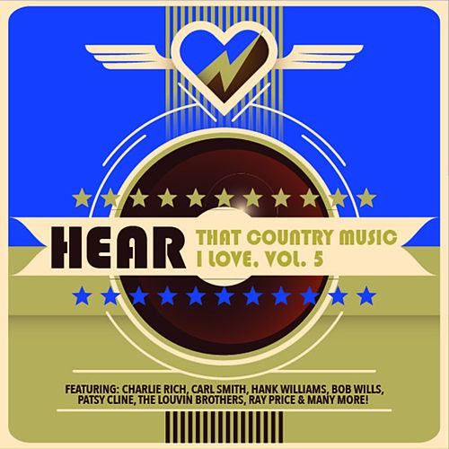 Hear That Country Music I Love, Vol. 5 di Various Artists