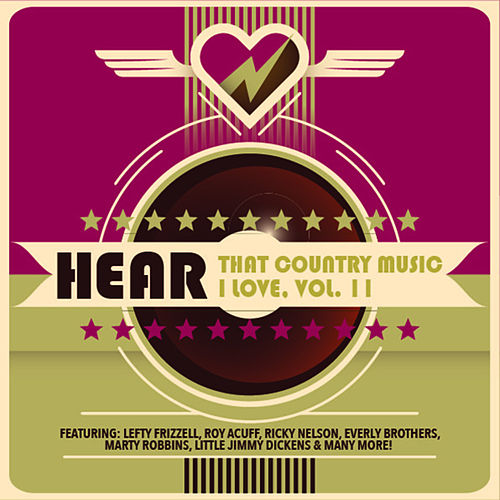 Hear That Country Music I Love, Vol. 11 by Various Artists