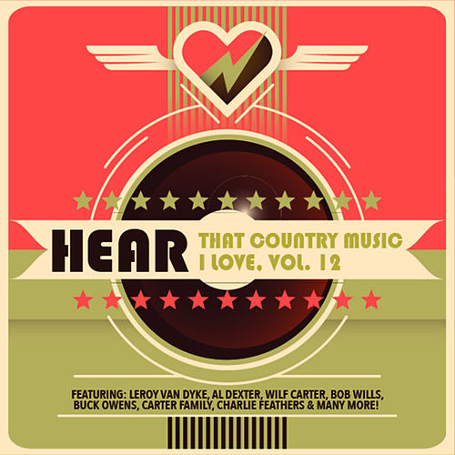 Hear That Country Music I Love, Vol. 12 de Various Artists