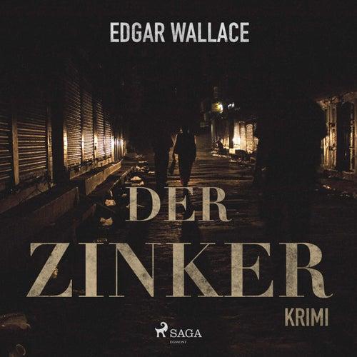 Der Zinker (Ungekürzt) von Edgar Wallace