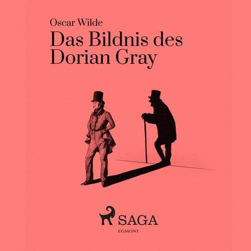 Das Bildnis des Dorian Gray (Ungekürzt) von Oscar Wilde