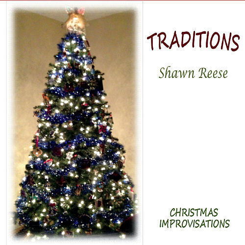Traditions: Christmas Improvisations by Shawn Reese