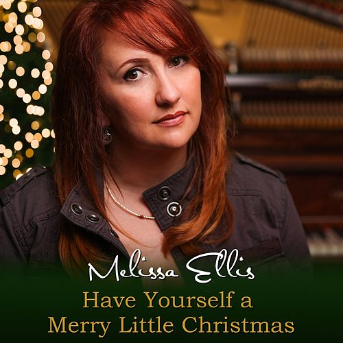 Have Yourself a Merry Little Christmas von Melissa Ellis