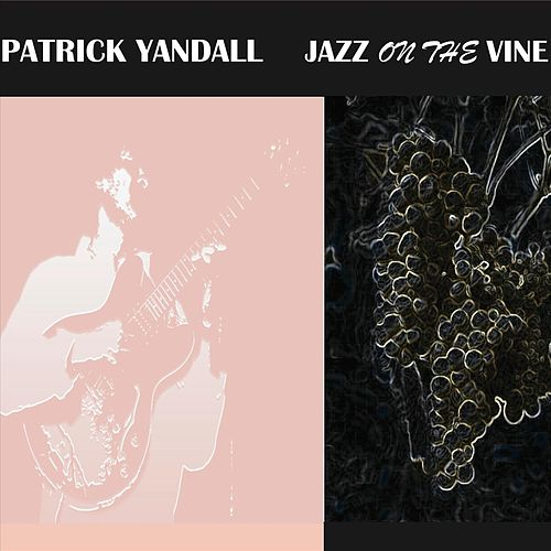 Jazz on the Vine von Patrick Yandall