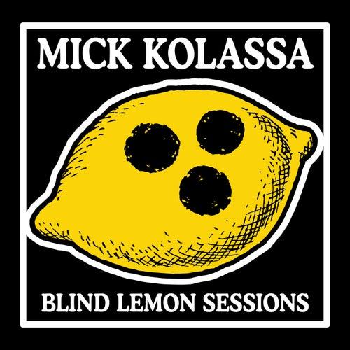 Blind Lemon Sessions de Mick Kolassa