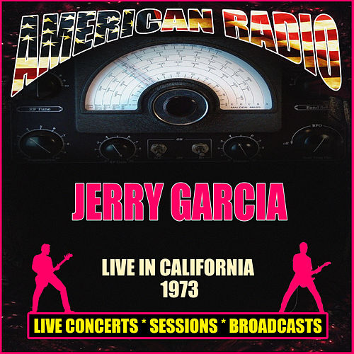 Live in California 1973 (Live) by Jerry Garcia