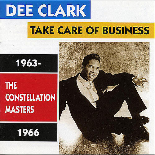 Take Care of Business / Constellation Masters 1963-1966 de Dee Clark