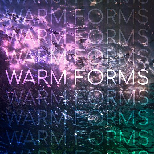 Warm Forms by Warm Forms
