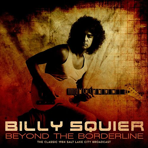 Beyond The Borderline by Billy Squier