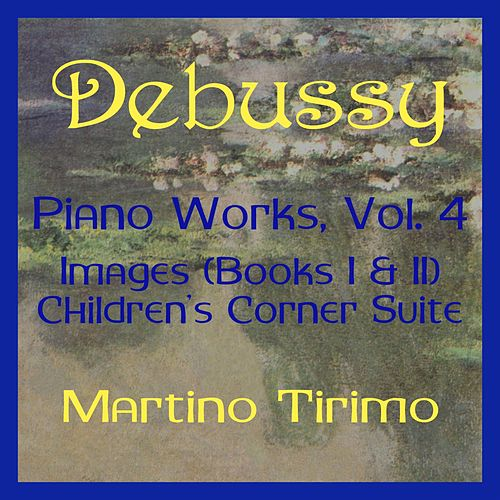 Debussy Piano Works Vol. 4 von Martino Tirimo