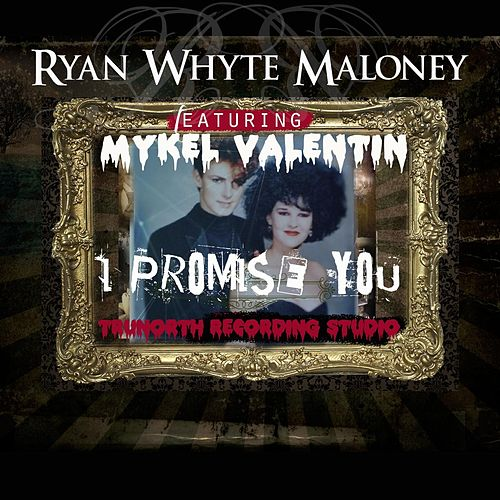 I Promise You (feat. Mykel Valentine) de Ryan Whyte Maloney