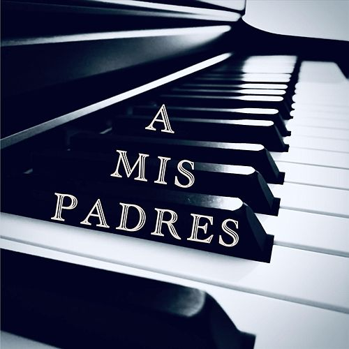 A Mis Padres di Carlos Ambia