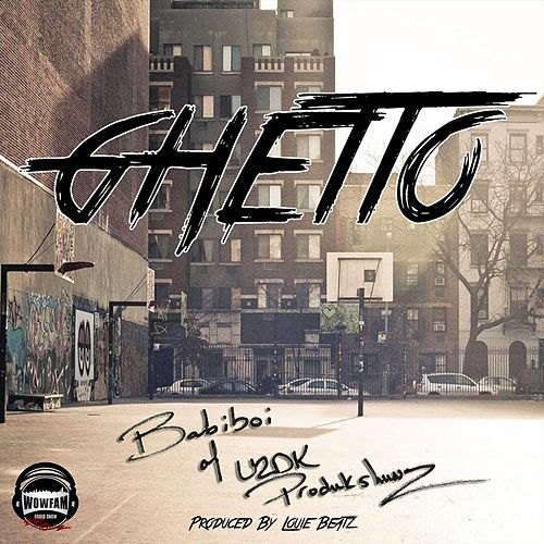 Ghetto by Babiboi