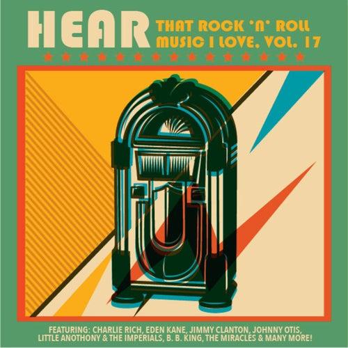Hear That Rock 'n' Roll Music I Love, Vol. 17 de Various Artists