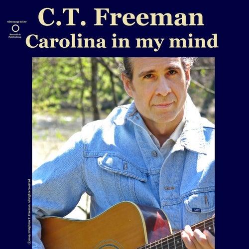 Carolina in My Mind by C.T. Freeman