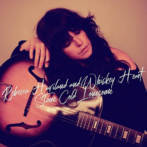 Stone Cold Lonesome by Rebecca Haviland and Whiskey Heart