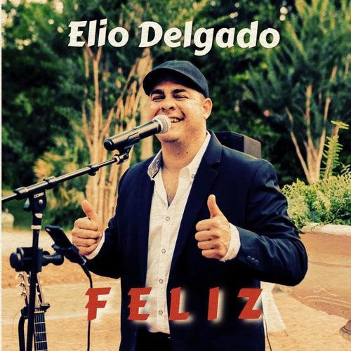 Feliz de Elio Delgado
