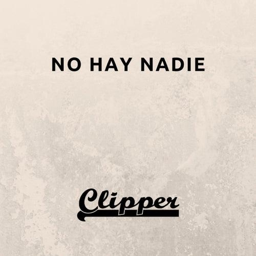 No Hay Nadie de Clipper