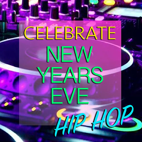Celebrate New Years Eve Hip Hop de Various Artists