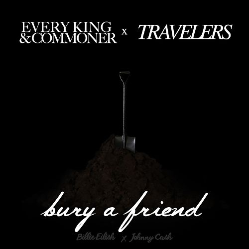 Bury a Friend / God's Gonna Cut You Down by Every King