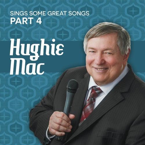 Sings Some Great Songs, Pt. 4 von Hughie Mac
