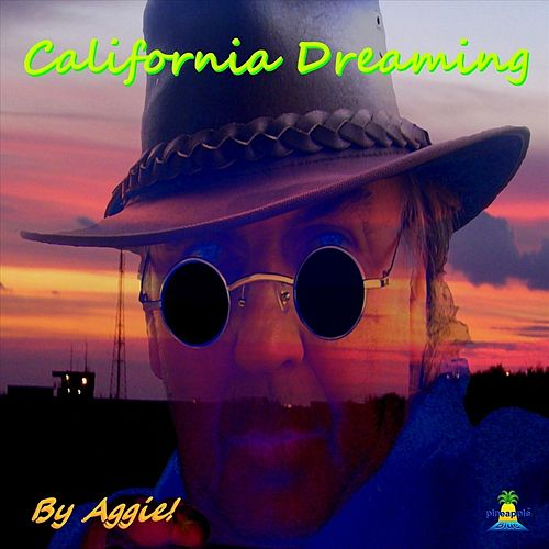 California Dreaming by Aggie